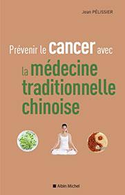 LIVRE PRÉVENIR LE CANCER AVEC LA MÉDECINE TRADITIONNELLE CHINOISE.